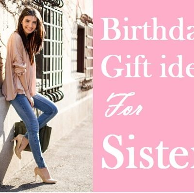 5 Personalised Birthday Gift Ideas for Sister